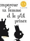 L'empereur, sa femme et le p'tit prince by Thierry Dedieu