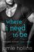 Where I Need To Be (McKenna, #3)