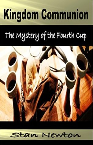 Kingdom Communion: The Mystery of the Fourth Cup