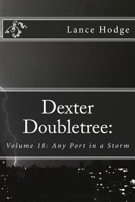 Dexter Doubletree: Any Port in a Storm