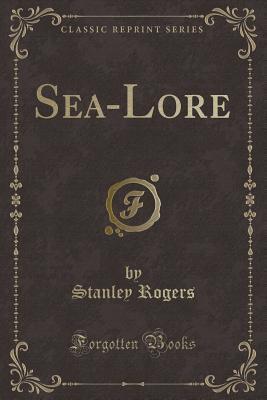 Sea-Lore (Classic Reprint)