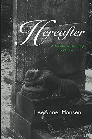 Hereafter (A Southern Haunting Book 2)