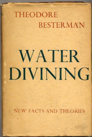 Water Divining, New Facts and Theories