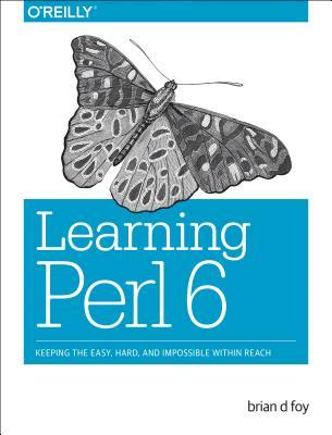 Learning Perl 6 by Brian D. Foy