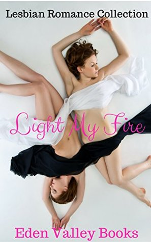 Light My Fire: Lesbian Romance Collection