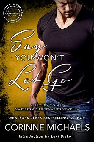 Say You Won't Let Go (Return to Me #3.5)
