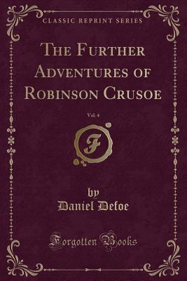 The Further Adventures of Robinson Crusoe, Vol. 4