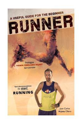 A Useful Guide for the Beginner Runners: Tips and Recommendations por Atletismo Arjona Ollero