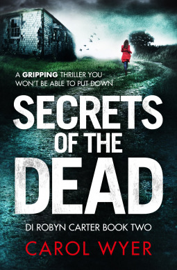 Secrets of the Dead (DI Robyn Carter Book Two) by Carol Wyer