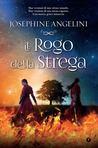 Il rogo della strega by Josephine Angelini