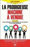 La prodigieuse machine à vendre: Les 12 clés pour augmenter la performance de vos équipes et de votre entreprise (Zen business)