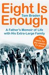 Eight Is Enough: A Father's Memoir of Life with His Extra-Large Family