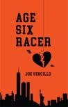 AGE SIX RACER by Joe Vercillo