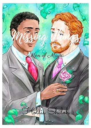 Book Review: Missing Things (Men of Magic #2) by Hollis Shiloh