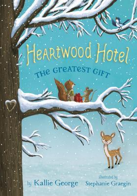 Heartwood Hotel, Book 2 The Greatest Gift