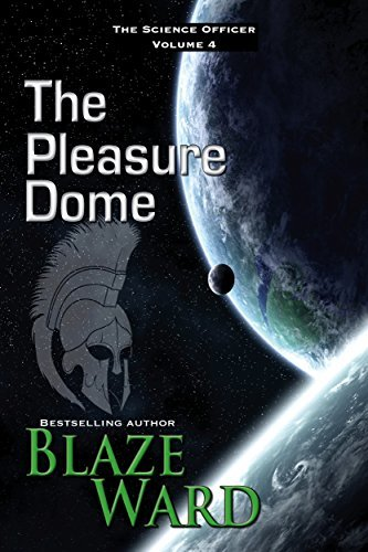 The Pleasure Dome (The Science Officer #4)