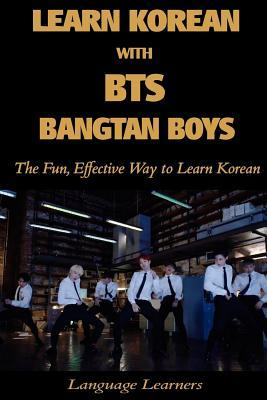 Learn Korean with BTS (Bangtan Boys): The Fun Effective Way to Learn Korean