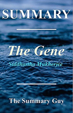 Summary - The Gene: Book by Siddhartha Mukherjee - An Intimate History (The Gene: An Intimate History - Book, Paperback, Hardcover, Summary, Audiobook, Audible. 1)