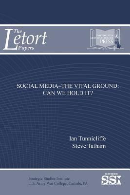 Social Media?the Vital Ground: Can We Hold It?