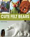 Cute Felt Bears: 20 Easy-to-Make Felt Bear Projects