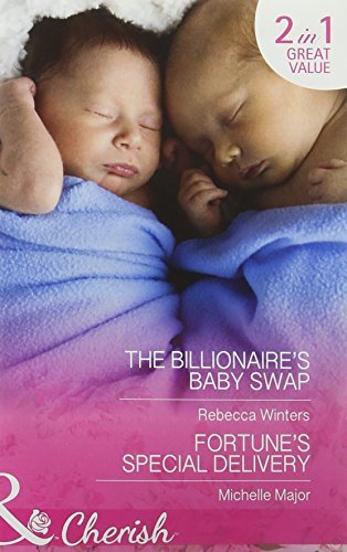 The Billionaire's Baby Swap / Fortune's Special Delivery (The Montanari Marriages, Book 1)