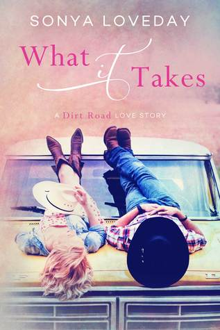 What It Takes: A Dirt Road Love Story