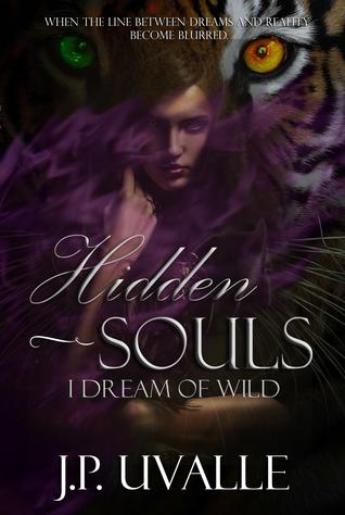 I Dream of WILD (Hidden Souls, #3)