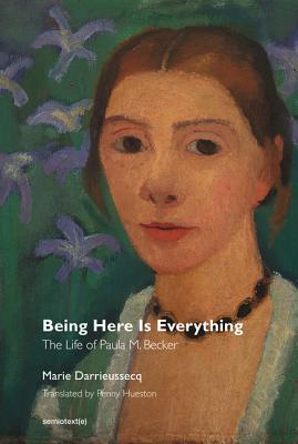 Being Here Is Everything: The Life of Paula M. Becker