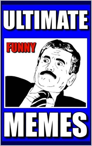 Memes: Ultimate Funny Memes & Jokes: (Funny Books, Harry Potter Would Laugh At These Whilst Playing Minecraft LOL)