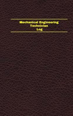Mechanical Engineering Technician Log (Logbook, Journal - 96 Pages, 5 X 8 Inches): Mechanical Engineering Technician Logbook (Deep Wine Cover, Small)