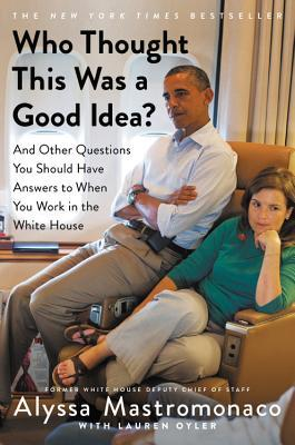 Who Thought This Was a Good Idea?: And Other Questions You Should Have Answers to When You Work in t