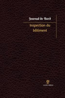 Inspection Du Batiment Journal de Bord: Registre, 100 Pages, 15,24 X 22,86 CM
