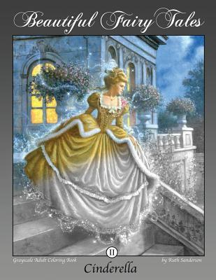 Cinderella: Grayscale Adult Coloring Book