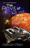 The Anvil of Dust and Stars (Dark Seas #1)