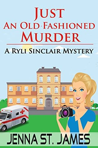 Just an Old-Fashioned Murder (Ryli Sinclair Mystery #3)