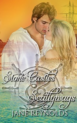 Stone Castles & Scallywags: Book 6 of The Swashbuckling Romance Series