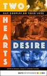 Two Hearts Desire: Gay Couples on their Love