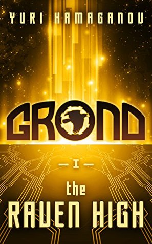 GROND: THE RAVEN HIGH: (GROND Series Book 1)