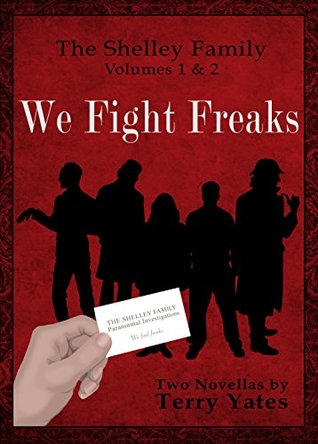 We Fight Freaks: The Shelley Family - Volumes 1 & ...