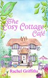 Summer at The Cosy Cottage Cafe by Rachel  Griffiths