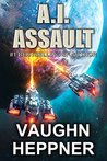 A.I. Assault (The A.I. Series, #3)