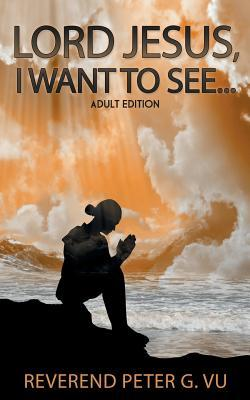 Lord Jesus, I Want to See...