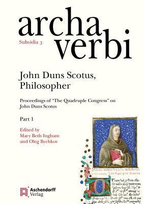 John Duns Scotus, Philosopher: Proceedings of 'The Quadruple Congress' on John Duns Scotus