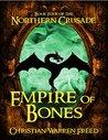 Empire of Bones (Northern Crusade #4)