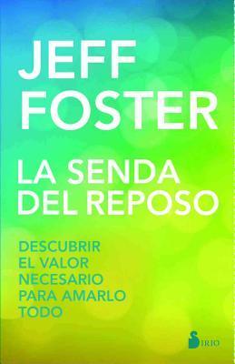 Senda del Reposo, La por Jeff Foster