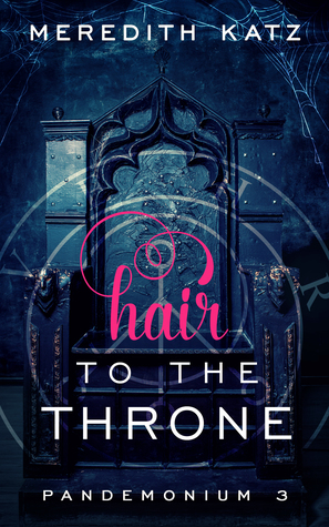 Hair to the Throne by Meredith Katz