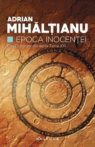 Epoca Inocenţei by Adrian Mihaltianu