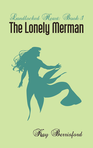 The Lonely Merman (Landlocked Heart, #1)