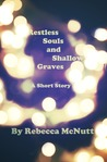 Restless Souls and Shallow Graves: A Short Story