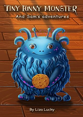 Tiny Funny Monster and Sam's adventures: Books for kids: Children's books by age 5-8, Bedtime stories, Picture Books, Preschool Books, Baby books, Kids books, books about friendship